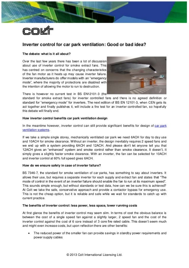 © 2013 Colt International Licensing Ltd. Inverter control for car park ventilation: Good or bad idea? The debate: what is ...