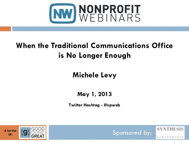 Sponsored by:A ServiceOf:When the Traditional Communications Officeis No Longer EnoughMichele LevyMay 1, 2013Twitter Hasht...