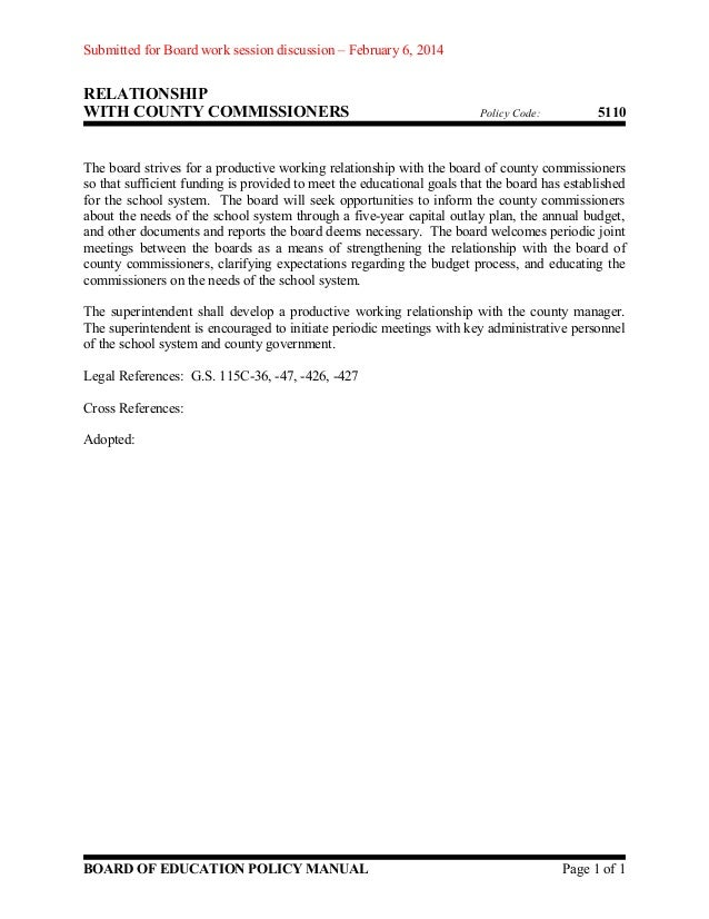Submitted for Board work session discussion – February 6, 2014  RELATIONSHIP WITH COUNTY COMMISSIONERS  Policy Code:  5110...