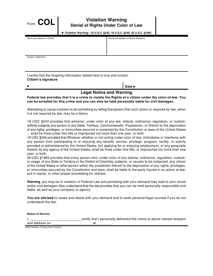 Form COL. Violation Warning. Denial of Rights Under Color of Law. ▶ Violation Warning—18 U.S.C. §242; 18 U.S.C. §245; 42 U.S.C. §1983. Form_COL