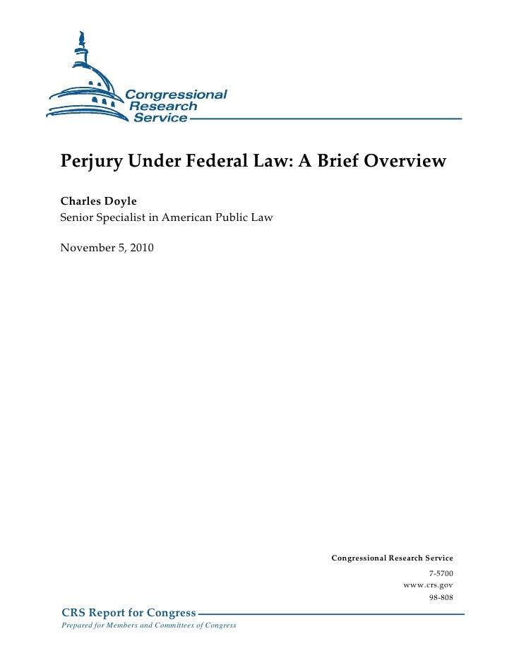 Perjury Under Federal Law: A Brief OverviewCharles DoyleSenior Specialist in American Public LawNovember 5, 2010          ...