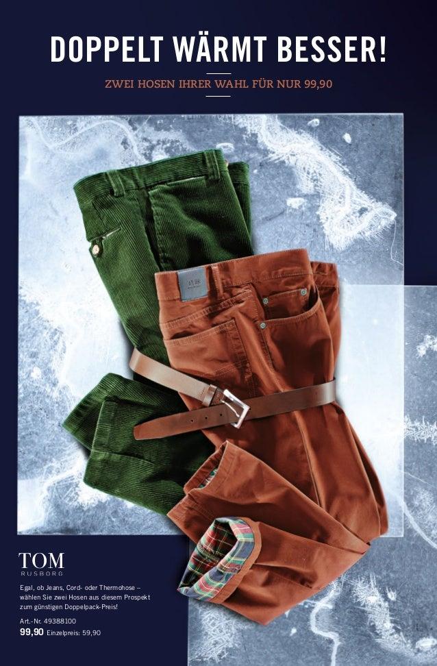 DOPPELT WÄRMT BESSER! ZWEI HOSEN IHRER WAHL FÜR NUR 99,90  Egal, ob Jeans, Cord- oder Thermohose – wählen Sie zwei Hosen a...