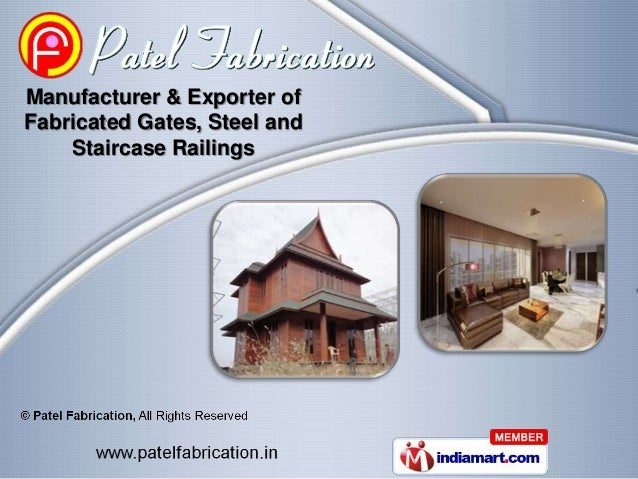 Manufacturer & Exporter ofFabricated Gates, Steel and    Staircase Railings