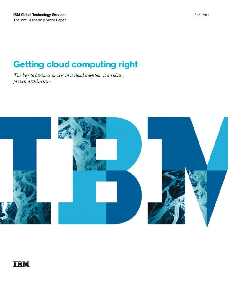 IBM Global Technology Services                                 April 2011Thought Leadership White PaperGetting cloud compu...