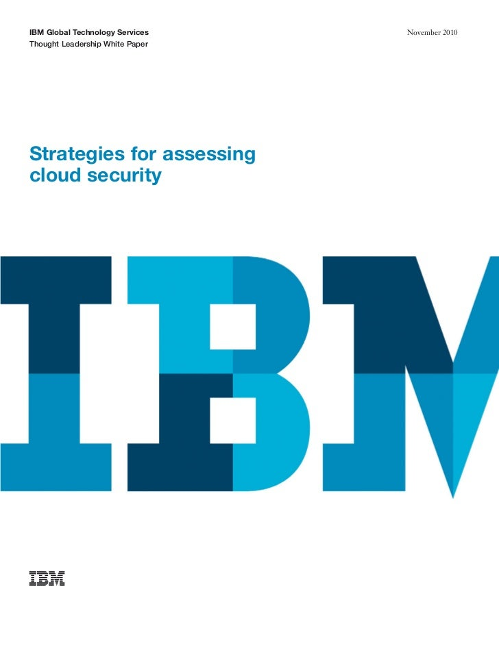 IBM Global Technology Services   November 2010Thought Leadership White PaperStrategies for assessingcloud security