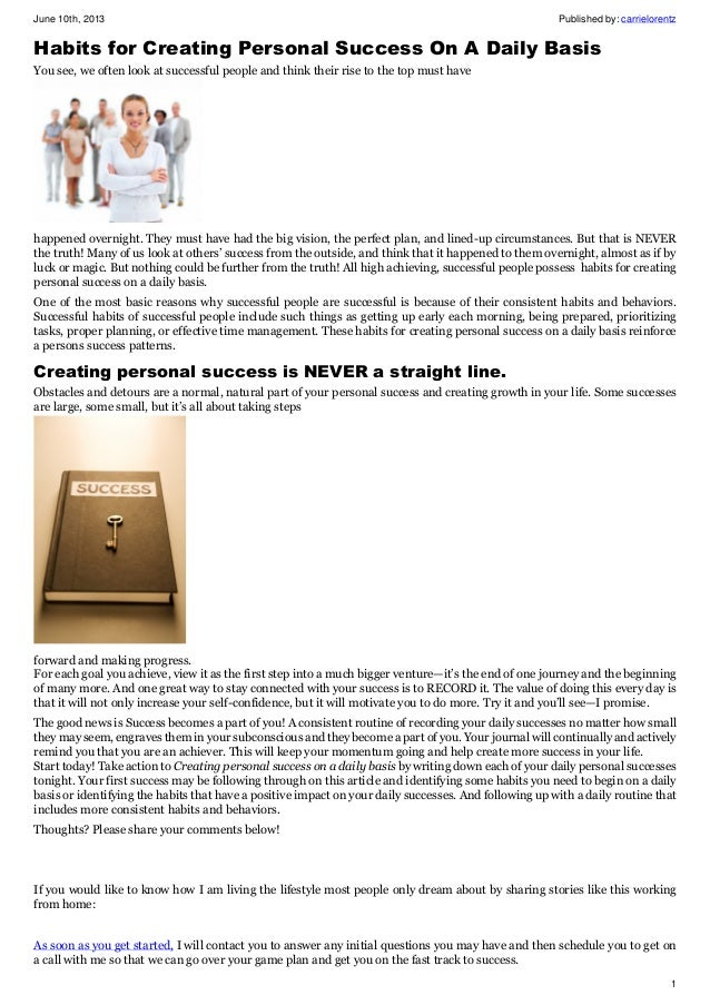 June 10th, 2013 Published by: carrielorentz1Habits for Creating Personal Success On A Daily BasisYou see, we often look at...