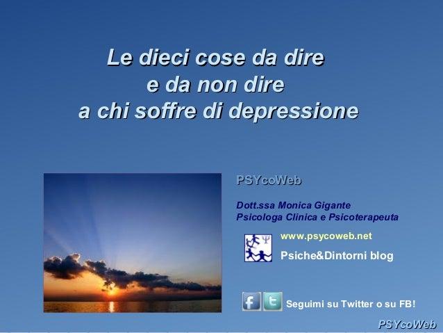 PSYcoWebPSYcoWeb Dott.ssa Monica Gigante Psicologa Clinica e Psicoterapeuta www.psycoweb.net Psiche&Dintorni blog Seguimi ...