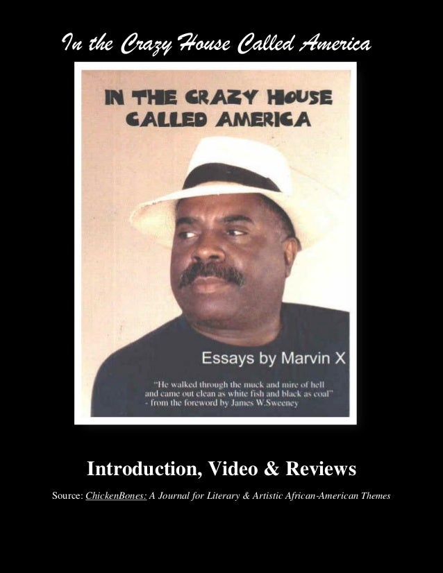 In the Crazy House Called America        Introduction, Video & ReviewsSource: ChickenBones: A Journal for Literary & Artis...