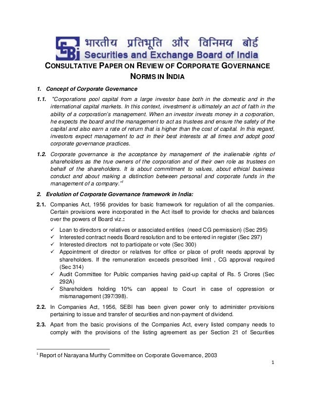 """CONSULTATIVE PAPER ON REVIEW OF CORPORATE GOVERNANCE NORMS IN INDIA 1. Concept of Corporate Governance 1.1.  """"Corporations..."""