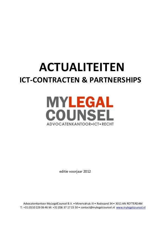 ACTUALITEITEN ICT-CONTRACTEN & PARTNERSHIPS  editie voorjaar 2012  Advocatenkantoor MyLegalCounsel B.V. • Minervahuis III ...