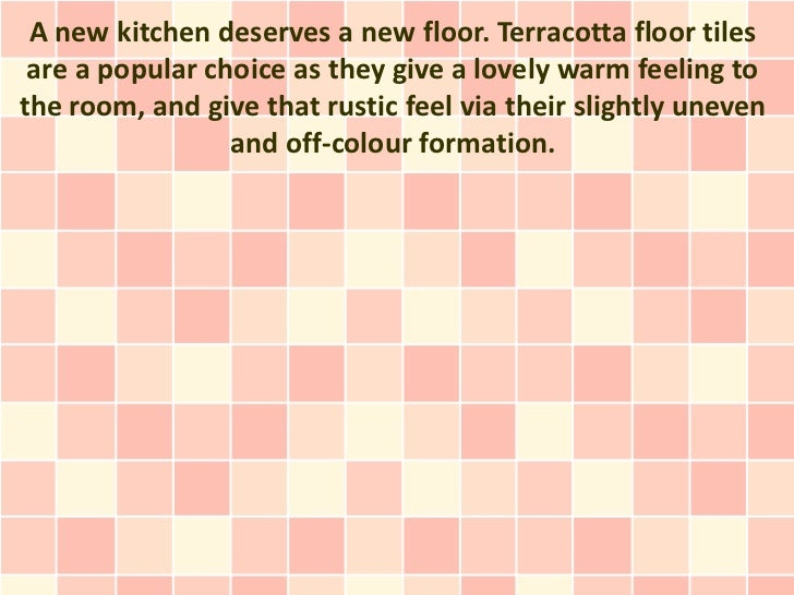 A new kitchen deserves a new floor. Terracotta floor tiles are a popular choice as they give a lovely warm feeling tothe r...