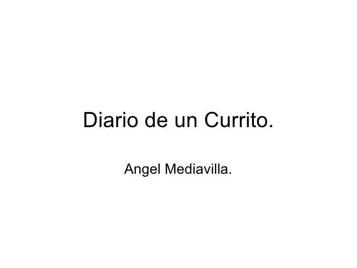 Diario de un Currito.    Angel Mediavilla.