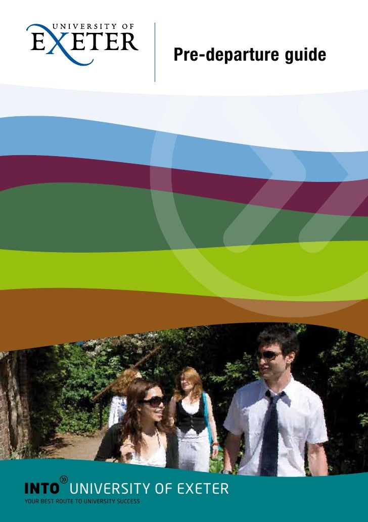 Pre-departure guide          gINTO UNIVERSITY OF EXETERYOUR BEST ROUTE TO UNIVERSITY SUCCESS