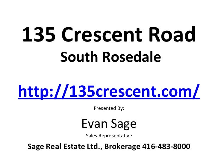 135 Crescent Road         South Rosedalehttp://135crescent.com/                    Presented By:               Evan Sage  ...