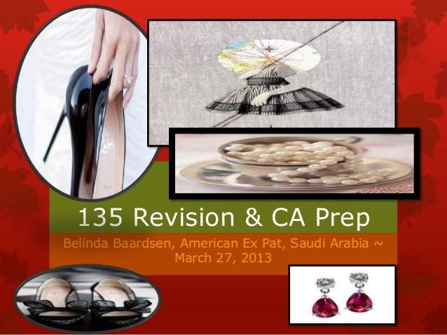 135 Revision & CA PrepBelinda Baardsen, American Ex Pat, Saudi Arabia ~                 March 27, 2013