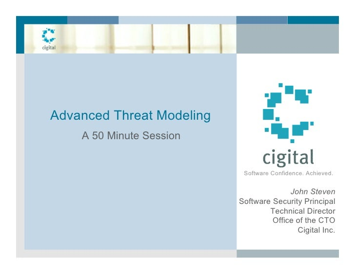 Advanced Threat Modeling     A 50 Minute Session                               Software Confidence. Achieved.             ...