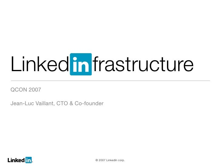 Linked                        frastructure QCON 2007  Jean-Luc Vaillant, CTO & Co-founder                                 ...