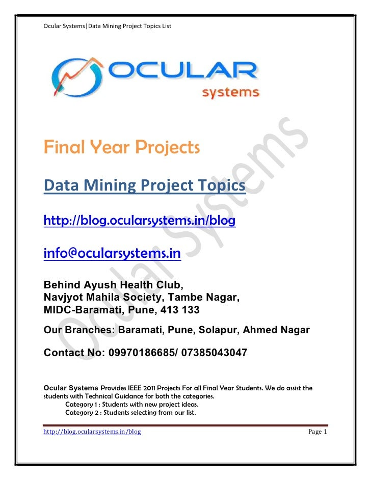 Ocular Systems|Data Mining Project Topics ListFinal Year ProjectsData Mining Project Topicshttp://blog.ocularsystems.in/bl...