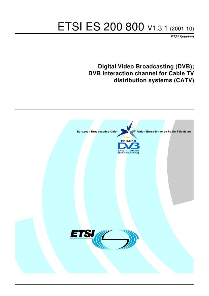 ETSI ES 200 800 V1.3.1 (2001-10)                                                                  ETSI Standard           ...