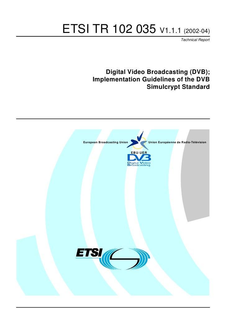 ETSI TR 102 035 V1.1.1 (2002-04)                                                                Technical Report          ...