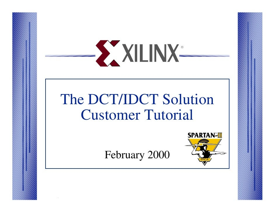 ®                   The DCT/IDCT Solution                      Customer Tutorial                         February 2000File...
