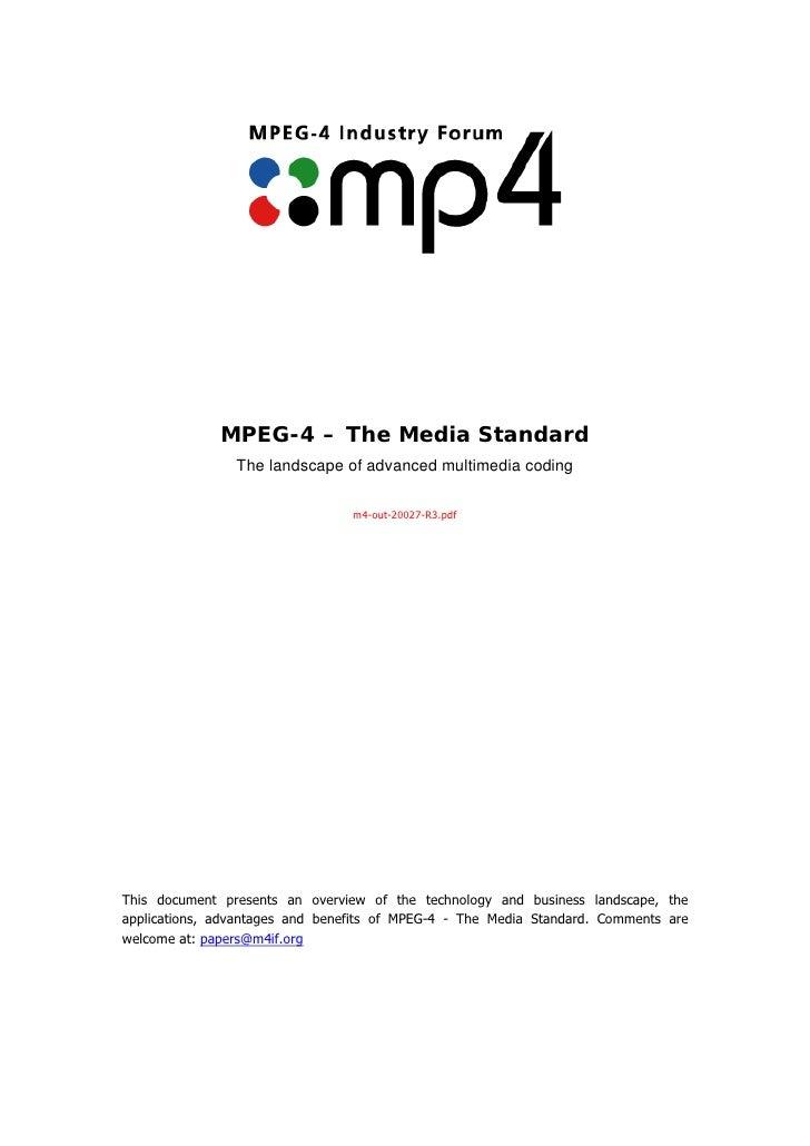 MPEG-4 – The Media Standard                The landscape of advanced multimedia coding                                 m4-...