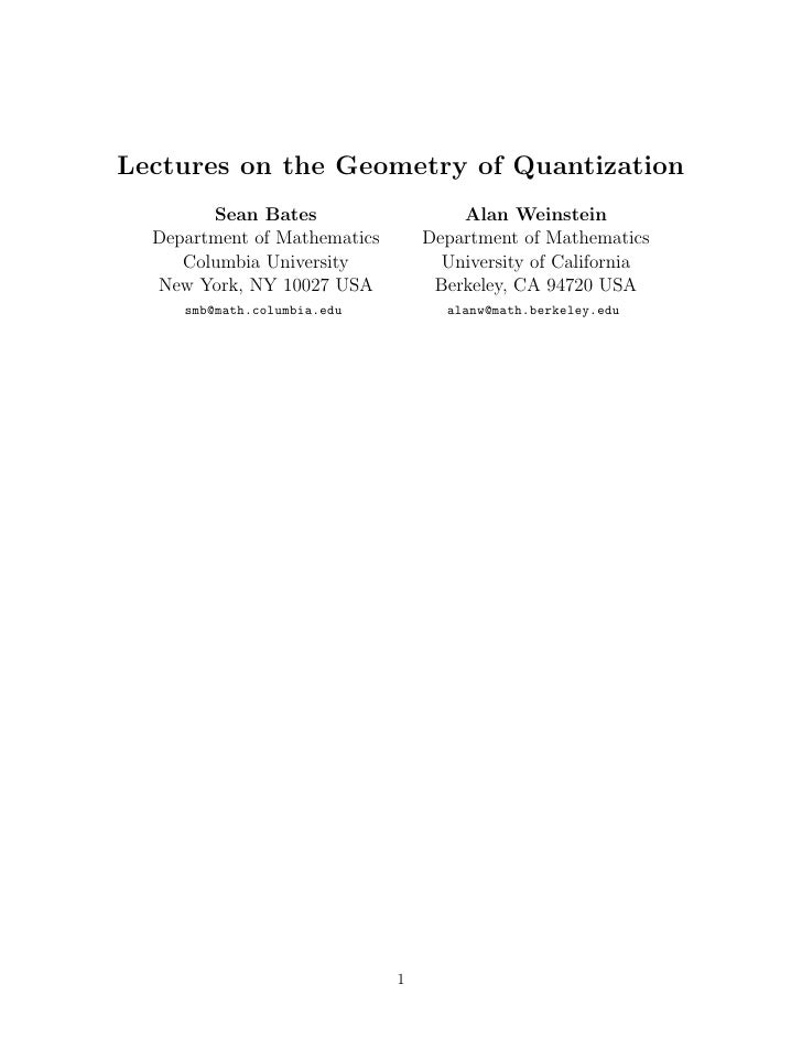 Lectures on the Geometry of Quantization        Sean Bates                    Alan Weinstein  Department of Mathematics   ...