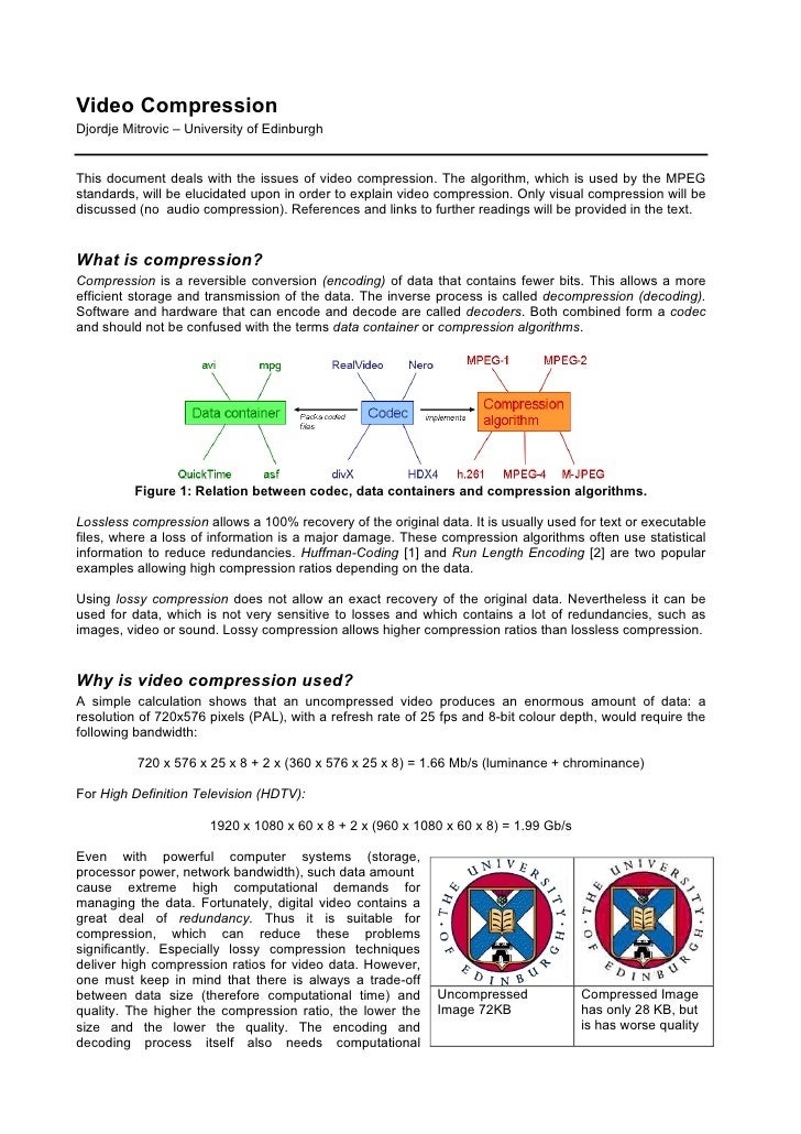 Video CompressionDjordje Mitrovic – University of EdinburghThis document deals with the issues of video compression. The a...