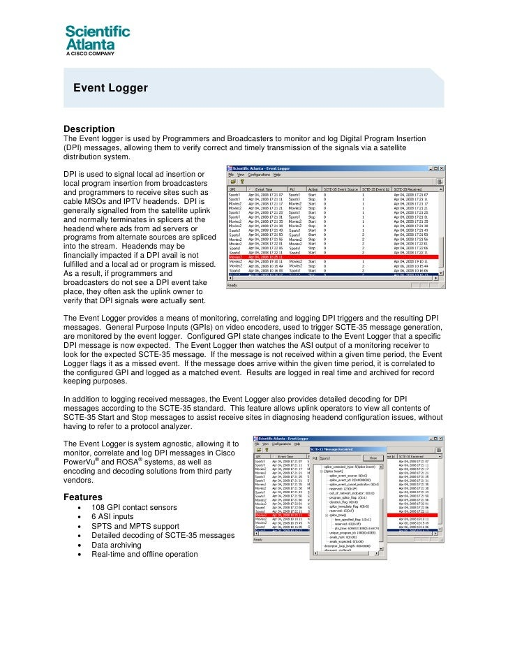 Event LoggerDescriptionThe Event logger is used by Programmers and Broadcasters to monitor and log Digital Program Inserti...