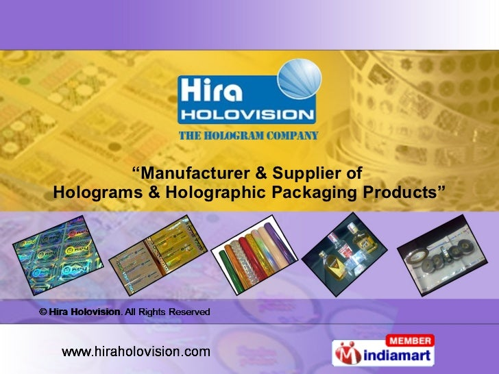 """"""" Manufacturer & Supplier of  Holograms & Holographic Packaging Products"""""""