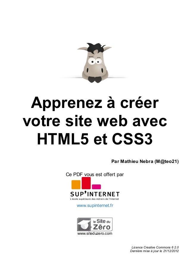 Apprenez à créer votre site web avec HTML5 et CSS3 Par Mathieu Nebra (M@teo21)  Ce PDF vous est offert par  www.supinterne...
