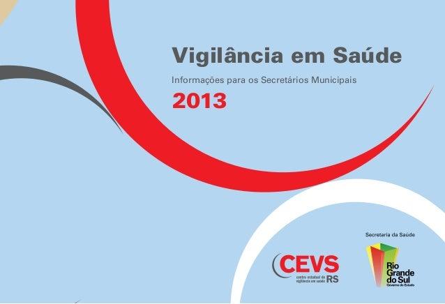 Vigilância em Saúde Informações para os Secretários Municipais 2013