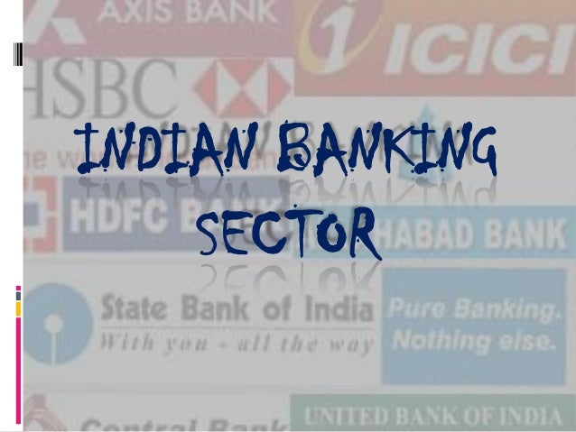 INDIAN BANKING SECTOR