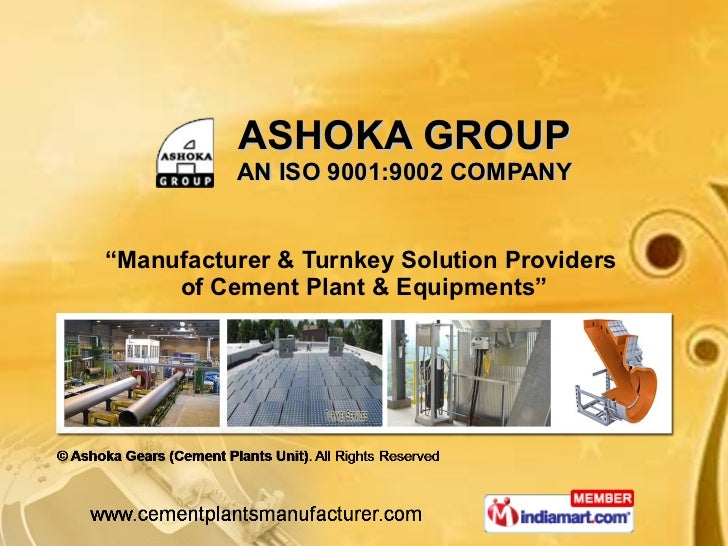 """ASHOKA GROUP AN ISO 9001:9002 COMPANY """" Manufacturer & Turnkey Solution Providers  of Cement Plant & Equipments"""""""
