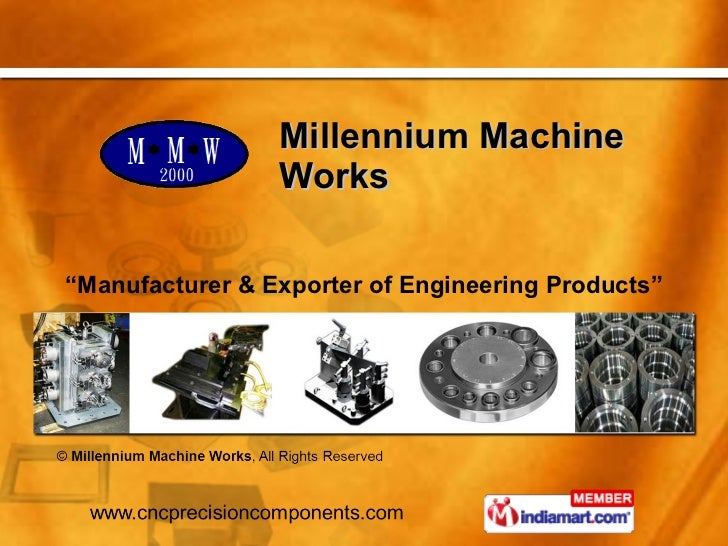 "Millennium Machine  Works  "" Manufacturer & Exporter of Engineering Products"""