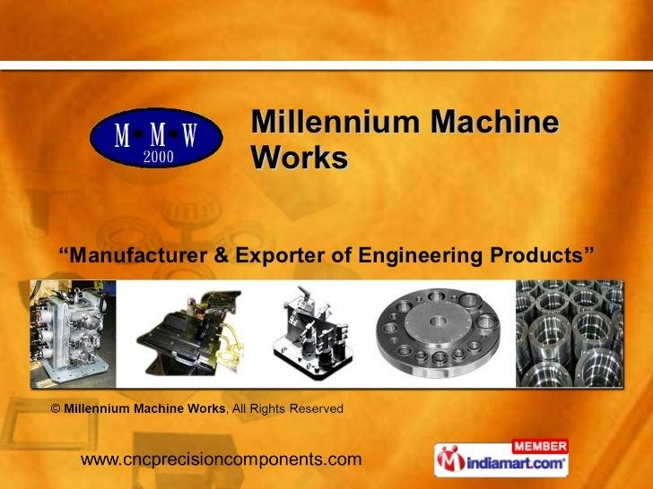 Millennium Machine Works Tamil Nadu India