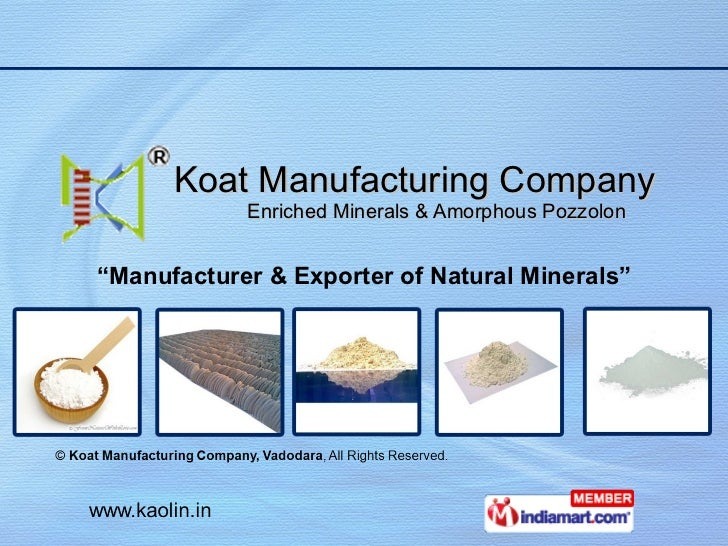 "Koat Manufacturing Company   Enriched Minerals & Amorphous Pozzolon  "" Manufacturer & Exporter of Natural Minerals"""