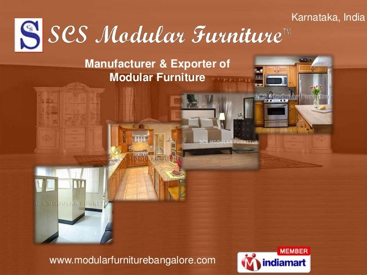 Karnataka, India       Manufacturer & Exporter of          Modular Furniturewww.modularfurniturebangalore.com