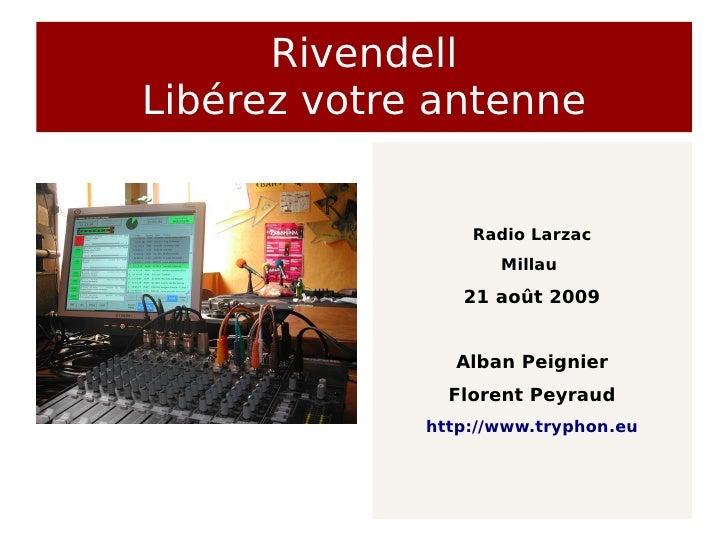 Rivendell - Libérez votre antenne