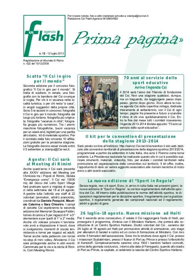 Registrazione al tribunale di Roma n. 422 del 15/12/2008 n. 12 - 12 luglio 2013 Per inviare notizie, foto e altro material...