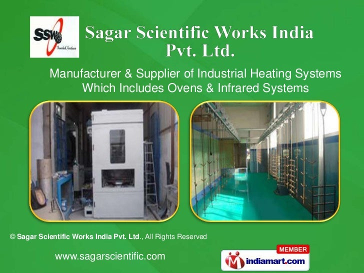 Manufacturer & Supplier of Industrial Heating Systems                 Which Includes Ovens & Infrared Systems© Sagar Scien...