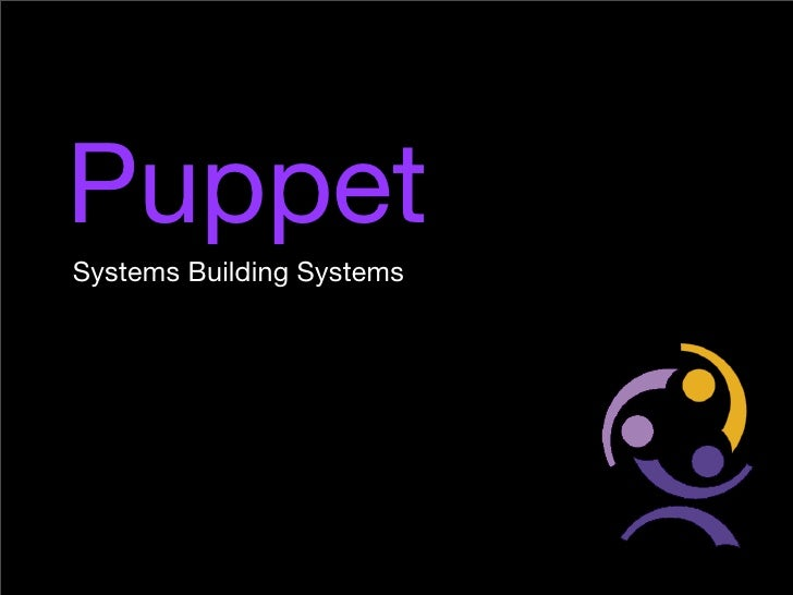 Practical Puppet Systems Building Systems 1