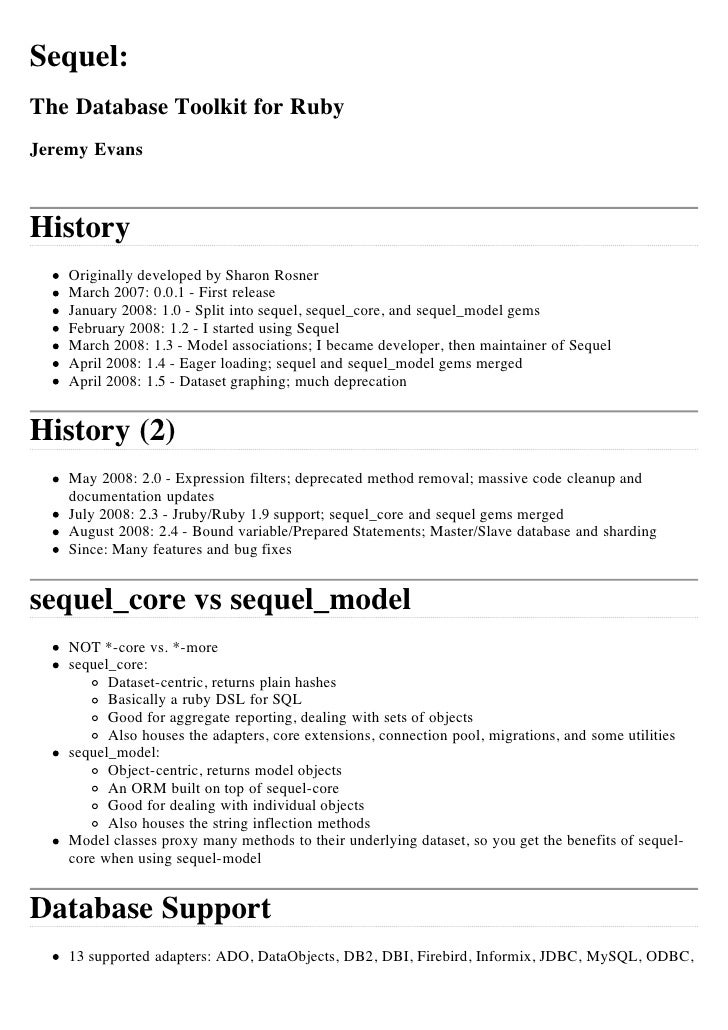 Sequel: The Database Toolkit for Ruby Jeremy Evans    History     Originally developed by Sharon Rosner     March 2007: 0....