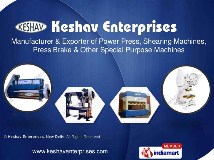 Manufacturer & Exporter of Power Press, Shearing Machines,     Press Brake & Other Special Purpose Machines      www.kesha...