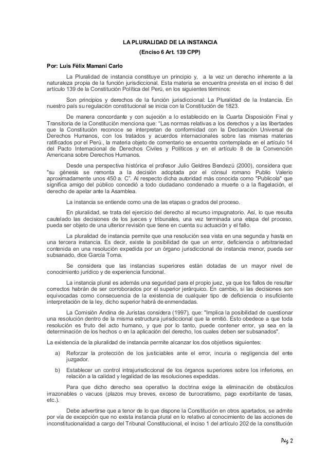 LA PLURALIDAD DE LA INSTANCIA  (Enciso 6 Art. 139 CPP)  Por: Luis Félix Mamani Carlo  La Pluralidad de instancia constituy...