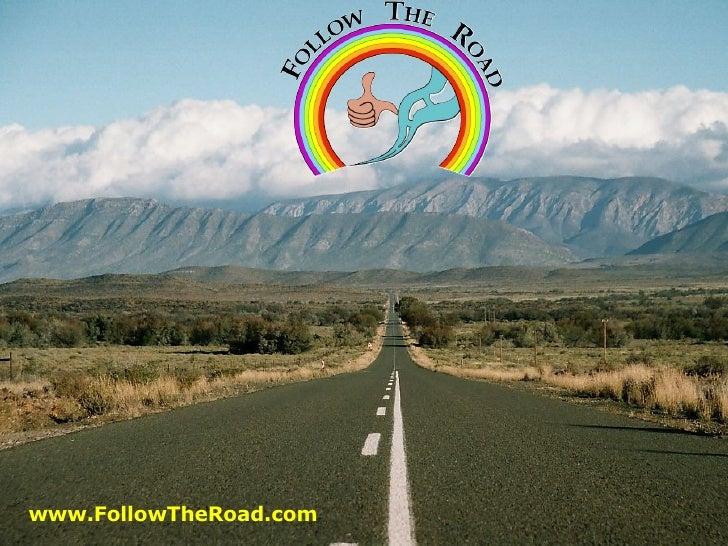 www.FollowTheRoad.com