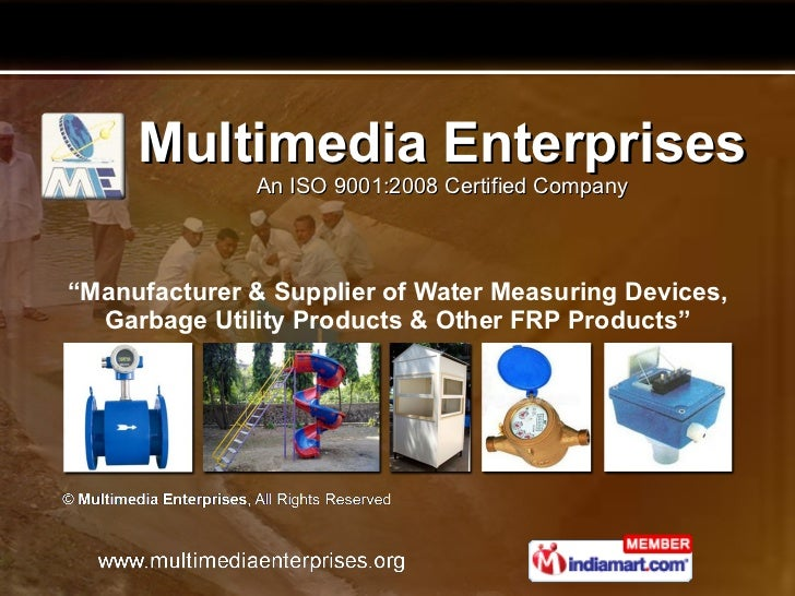 "Multimedia Enterprises An ISO 9001:2008 Certified Company "" Manufacturer & Supplier of Water Measuring Devices, Garbage Ut..."