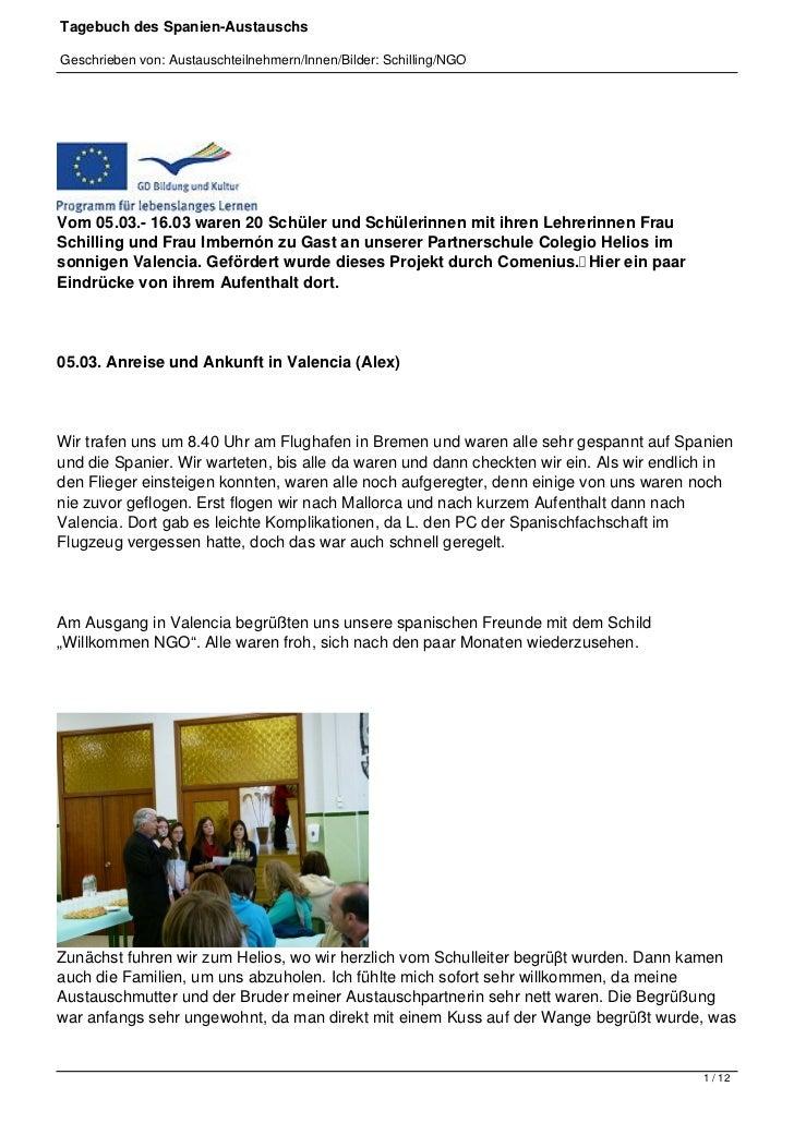 Tagebuch des Spanien-AustauschsGeschrieben von: Austauschteilnehmern/Innen/Bilder: Schilling/NGOVom 05.03.- 16.03 waren 20...