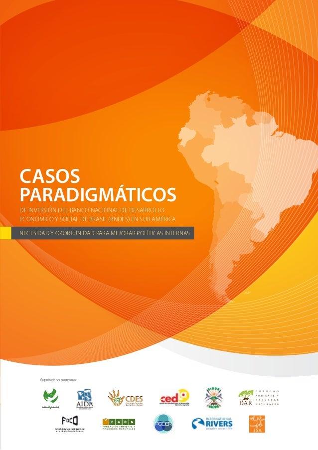 CASOS PARADIGMÁTICOS DE INVERSIÓN DEL BANCO NACIONAL DE DESARROLLO ECONÓMICO Y SOCIAL DE BRASIL (BNDES) EN SUR AMÉRICA  NE...