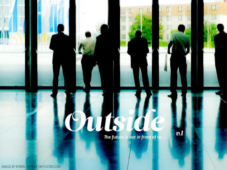 Outside - the future is not in front of us...